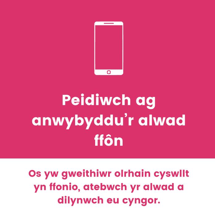 Peidiwch ag anwybyddu'r alwad ffôn